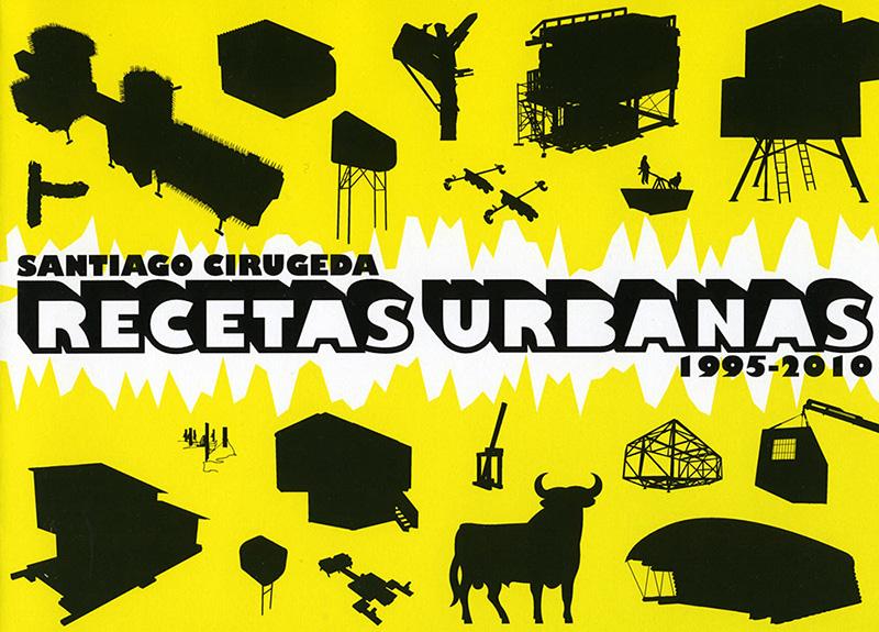 Santiago Cirugeda. Recetas Urbanas 1995-2010