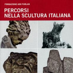 Percorsi nella scultura italiana (1841-2001)