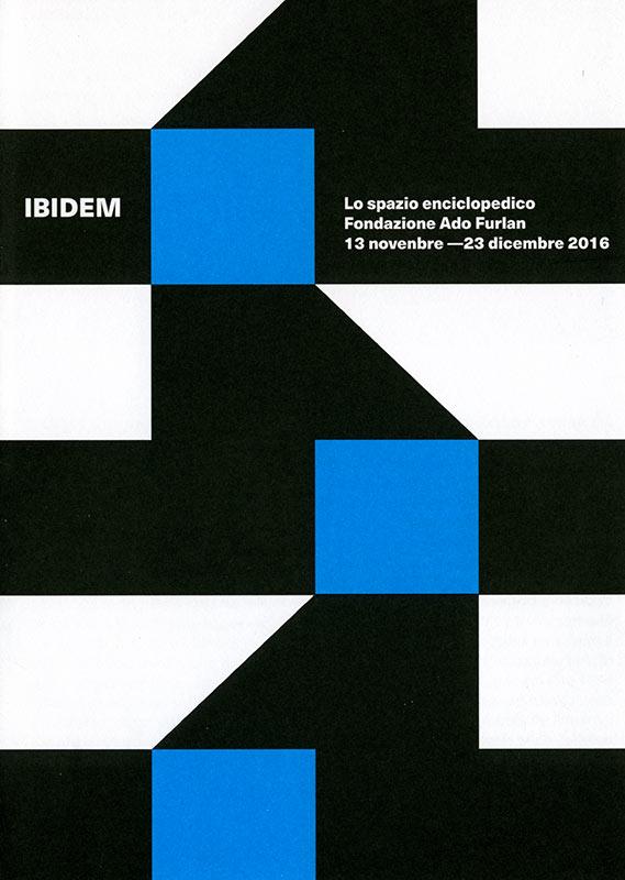 Ibidem. Lo spazio enciclopedico. Cristian Chironi, Carlo Guaita, Lorenzo Missoni