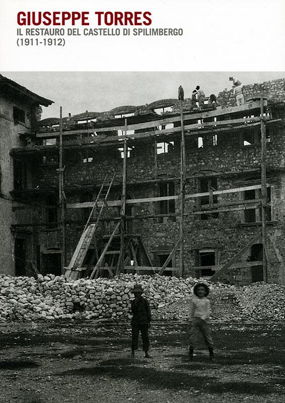 Giuseppe Torres. Il restauro del castello di Spilimbergo (1911-1912)